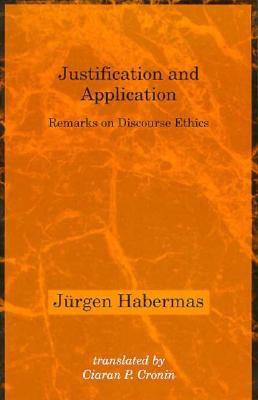 Justification and Application By Habermas, Jurgen/ Cronin, Ciaran (TRN)