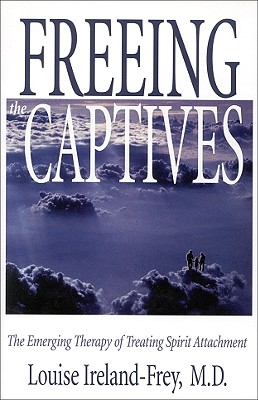 Freeing the Captives By Ireland-Frey, Louise